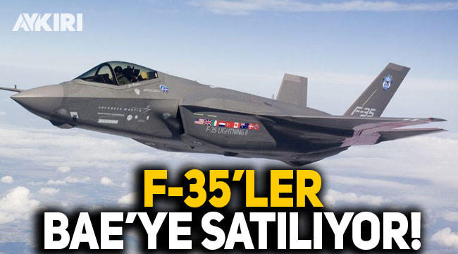 ABD, F-35'leri BAE'ye satıyor!