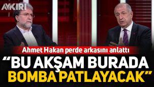 Ahmet Hakan, Ümit Özdağ'ın açıklamalarının öncesinde yaşananları anlattı