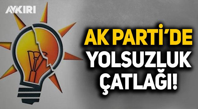AK Parti'de yolsuzluk çatlağı: Başkanlar mahkemelik oldu
