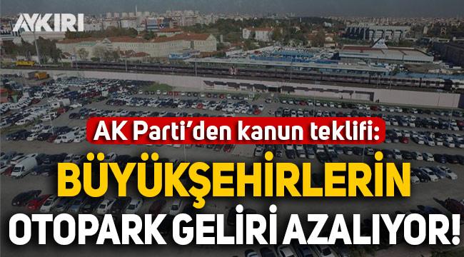 AK Parti'den teklif: Büyükşehirlerin otopark gelirleri azalıyor