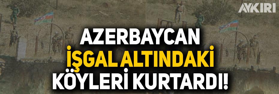 Aliyev duyurdu: Azerbaycan, Ermenistan işgalindeki köyleri kurtardı