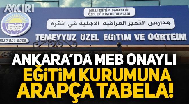 Ankara'da MEB onaylı eğitim kurumuna Arapça tabela!