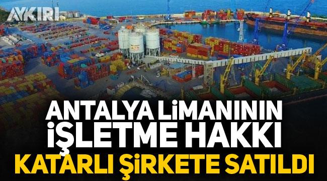 Antalya limanının işletme hakkı Katarlı şirkete satıldı