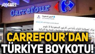 Carrefour'dan Suudi Arabistan'da Türkiye mallarına boykot!