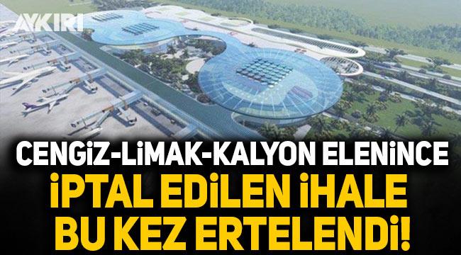 Cengiz-Limak-Kalyon elenince iptal edilen Çukurova Havalimanı ihalesi bu kez ertelendi!