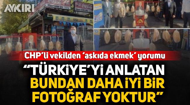 """CHP'li vekilden 'askıda ekmek' yorumu: """"Türkiye'yi bundan daha iyi anlatan bir fotoğraf yoktur"""""""