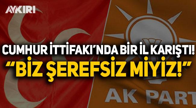 Cumhur İttifakı'nda Karabük karıştı: Biz şerefsiz miyiz!