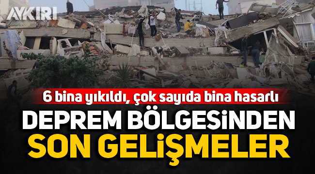 Deprem bölgesinden son gelişmeler... 6 bina yıkıldı, birçok binada hasa tespit edildi!