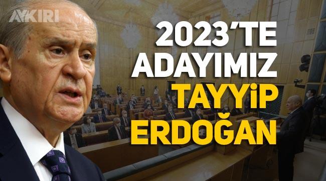 """Devlet Bahçeli: """"2023 seçimlerinde Cumhurbaşkanı adayımız Recep Tayyip Erdoğan"""""""