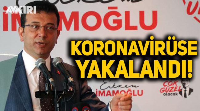 İBB Başkanı Ekrem İmamoğlu koronavirüse yakalandı!