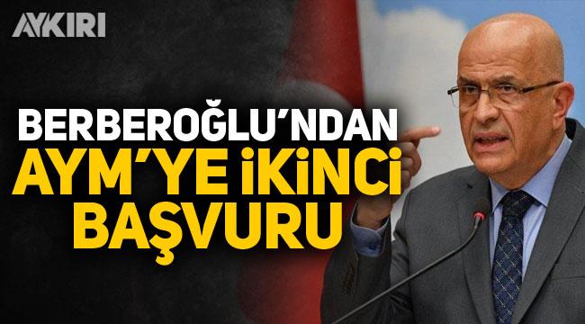 Enis Berberoğlu'ndan AYM'ye ikinci başvuru