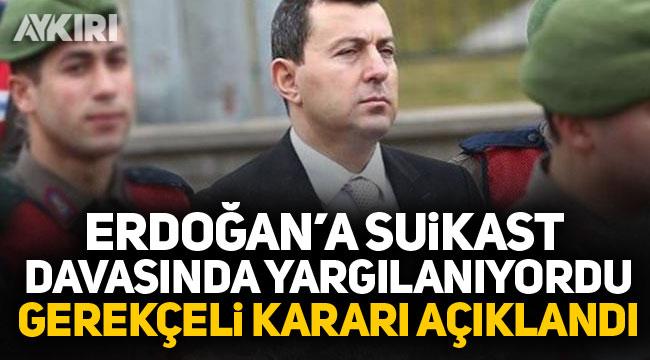 Erdoğan'a suikast davasında gerekçeli karar açıklandı