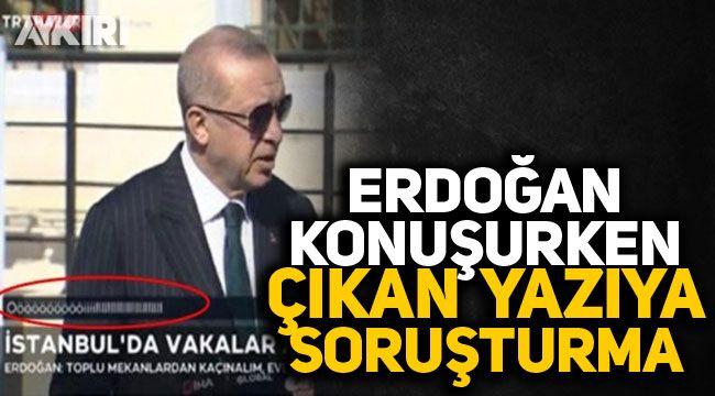 """Erdoğan'ın konuşması sırasında ekranda yer alan """"Öööööööiiiiiillllll"""" ifadesine yönelik soruşturma başlatıldı"""