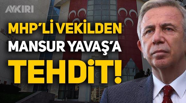 Erkan Haberal'ın şoför olayından sonra MHP'li vekilden Mansur Yavaş'a tehdit