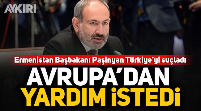 Ermenistan Başbakanı Paşinyan'dan Türkiye aleyhinde küstah açıklama