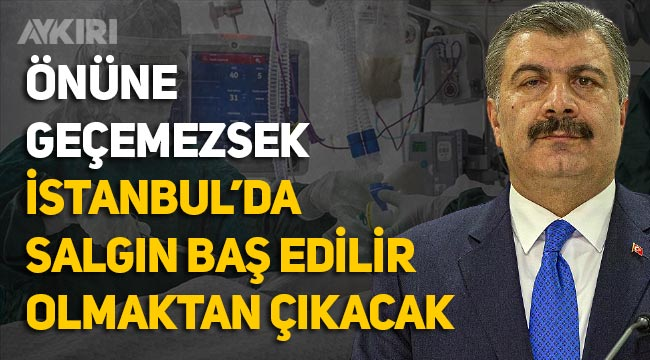 """Fahrettin Koca: """"İstanbul'da durumu kontrol altına alamazsak salgın baş edilir olmaktan çıkacak"""""""