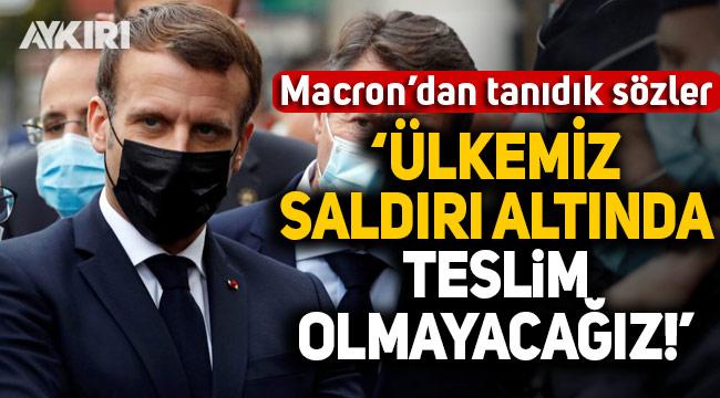Fransa lideri Macron: Ülkemiz saldırı altında; asla teslim olmayacağız!