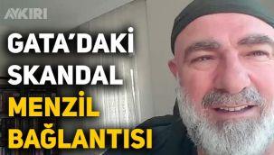 GATA'daki skandal; Ali Edizer'in Menzil bağlantısı!