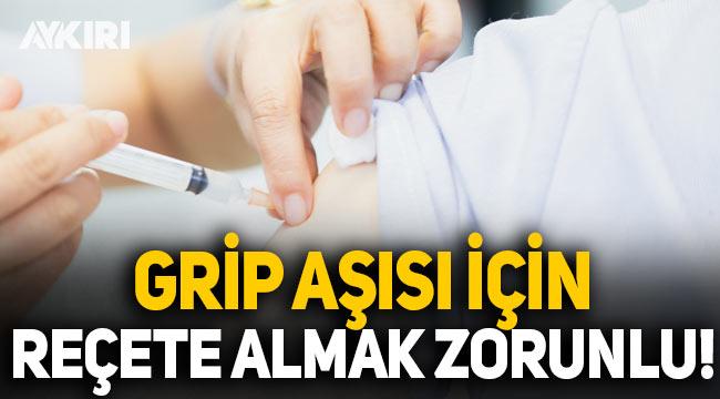 Grip aşısı olmak isteyenler aile hekimlerinden reçete almak zorunda