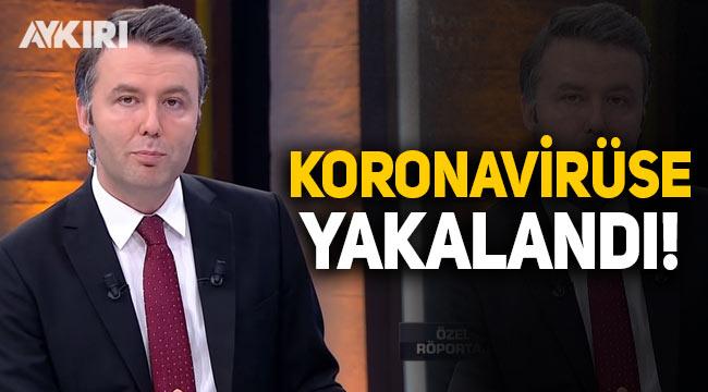 Gazeteci Mehmet Akif Ersoy koronavirüse yakalandı