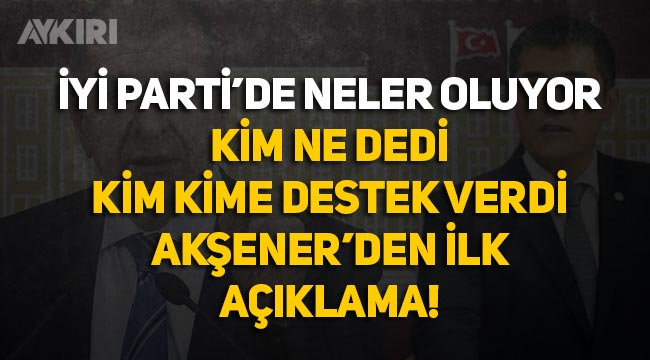 İYİ Parti'de neler oluyor, Ümit Özdağ ne dedi, Buğra Kavuncu olayı nedir, Meral Akşener ne yapacak