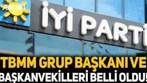 İYİ Parti'de TBMM Grup Başkanı ve Başkanvekilleri belli oldu