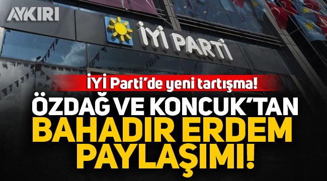 İYİ Parti'de yeni tartışma: Özdağ ve Koncuk'tan Bahadır Erdem paylaşımı