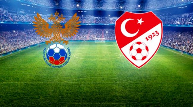 Rusya - Türkiye maçının ilk 11'leri belli oldu