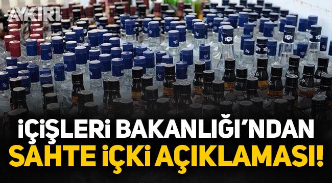 Sahte içki nedeniyle artan ölümlere yönelik İçişleri Bakanlığı'ndan açıklama geldi