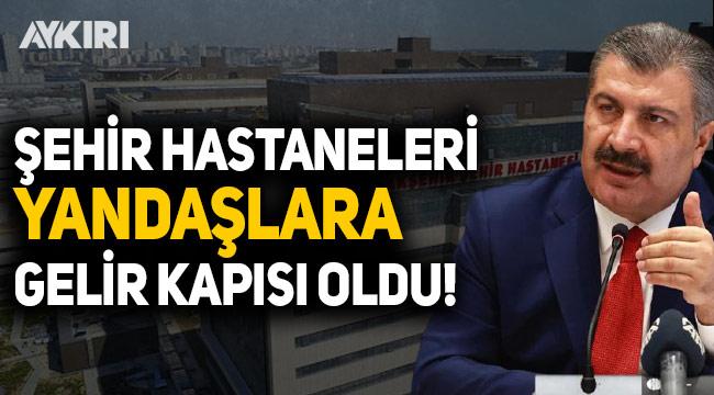 Şehir Hastaneleri rant kapısına dönüştü: Fahrettin Koca'nın eski özel kalem müdürünün yakınlarına 6 işletme verildi