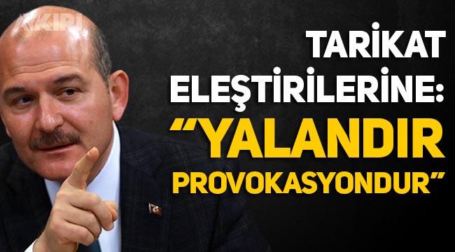 """Süleyman Soylu'dan """"Tarikatların devlete sızdığı yorumlarına""""; Provokasyon"""
