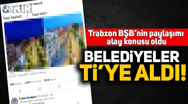 """Trabzon Büyükşehir Belediyesi, """"Nasıl başladı / Nasıl bitti"""" akımına katıldı alay konusu oldu"""