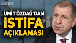 Ümit Özdağ İYİ Parti'den istifa mı edecek, Özdağ'dan açıklama geldi