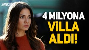 Ünlü oyuncu Demet Özdemir, 4 milyon liraya villa aldı