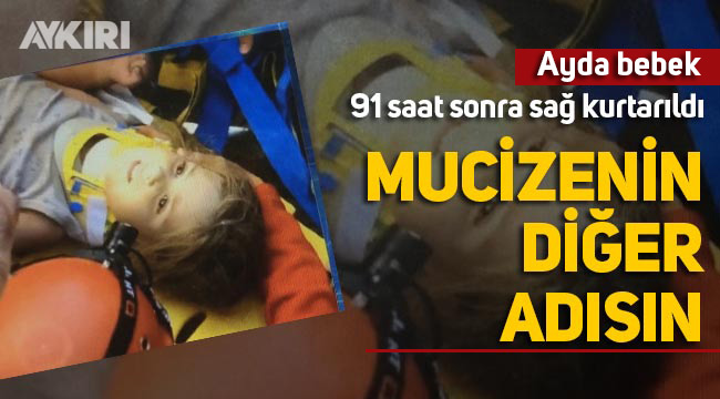 4 yaşındaki Ayda Gezgin 91 saat sonra sağ kurtarıldı, İzmir ağladı, Türkiye ağladı