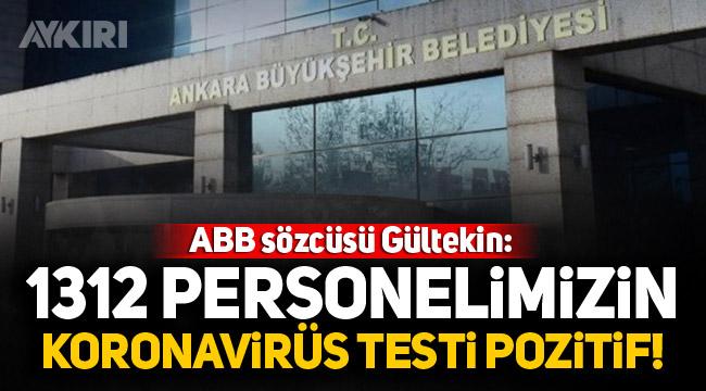 ABB sözcüsü Gültekin: 1312 Personelimiz pozitif