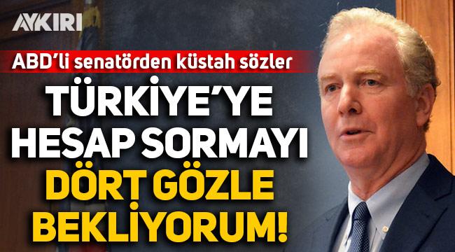 ABD'li Senatör Türkiye'yi hedef aldı: Hesap sormayı dört gözle bekliyorum