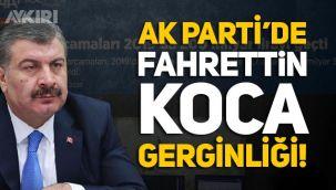 AK Parti'de Fahrettin Koca gerginliği