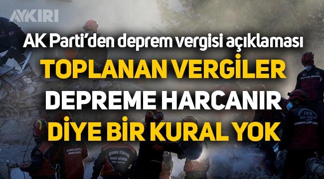 """AK Parti: """"Deprem vergisi deprem için harcanacak diye bir şey yok"""""""