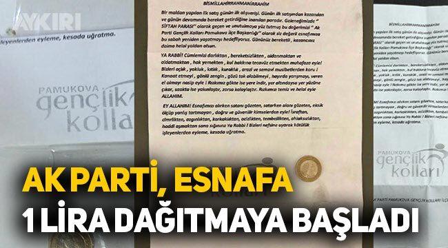 AK Parti esnafa 1 TL dağıtmaya başladı!