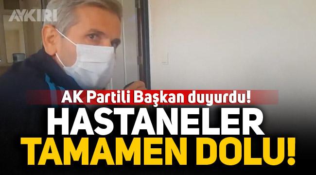 AK Partili Başkan duyurdu: Hastaneler tamamen doldu!