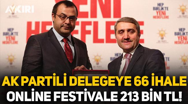 AK Partili delegeye 66 ihale, online festivale 213 bin TL!