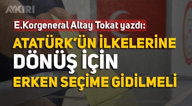 """Altay Tokat: """"Erken seçime gidilmeli ve sistem değişmeli"""""""