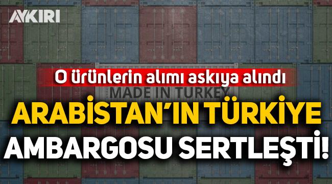 Arabistan'ın Türkiye ambargosu sertleşti: Hayvansal ürün alımı askıya alındı!