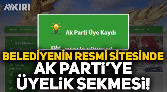 Belediyenin resmi sitesine 'AK Parti'ye üyelik' sekmesi konuldu