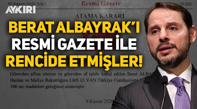Berat Albayrak'ı Resmi Gazete ile rencide etmişler!