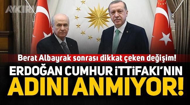Berat Albayrak sonrası dikkat çeken değişim: Erdoğan Cumhur İttifakı'nın adını anmıyor!