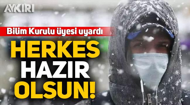 Bilim Kurulu üyesi Akın, en zor geçecek ayları açıkladı: Herkes hazır olsun!
