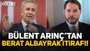 Bülent Arınç'tan Berat Albayrak itirafı!