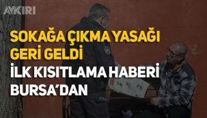 Bursa'da sokağa çıkma yasağı geldi